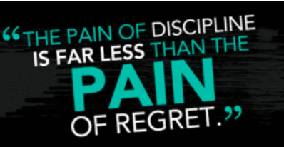 The pain of discipline vs the pain of regret